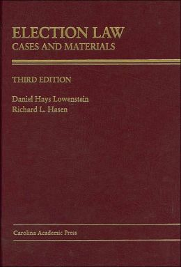 Election Law: Cases and Materials: Third Edition (Law Casebook Series)