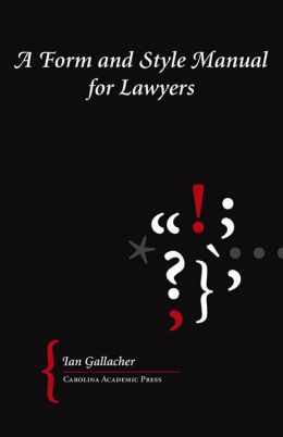Form and Style Manual for Lawyers