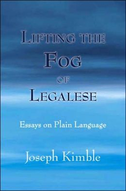 Lifting the Fog of Legalese: Essays on Plain English