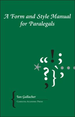 A Form and Style Manual for Paralegals
