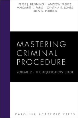 Mastering Criminal Procedure Volume 2: The Adjudicatory Stage