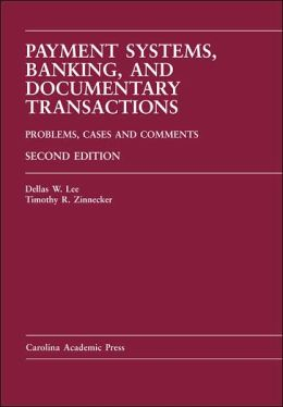 Payment Systems, Banking, and Documentary Transactions: Problems, Cases, and Comments, Second Edition