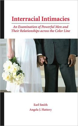 Interracial Intimacies: An Examination of Powerful Men and Their Relationships across the Color Line