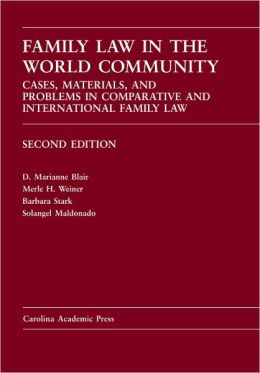 Family Law in the World Community: Cases, Materials, and Problems in Comparative and International Family Law