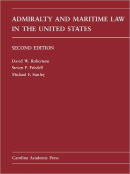 Admiralty and Maritime Law in the United States: Cases and Materials