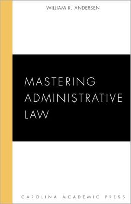 Mastering Administrative Law