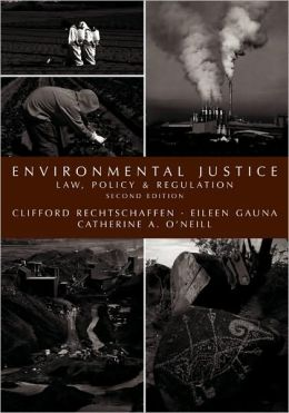 Environmental Justice : Law, Policy, & Regulation