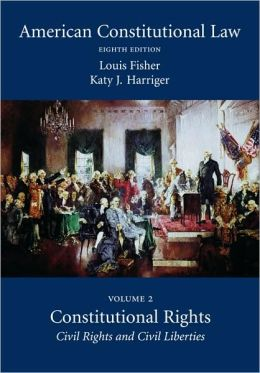 American Constitutional Law: Volume Two, Constitutional Rights: Civil Rights and Civil Liberties