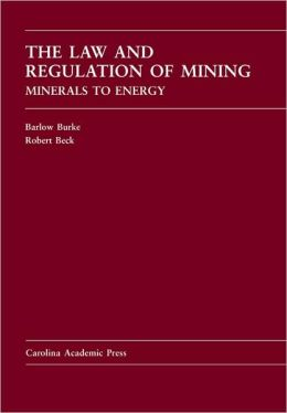 The Law and Regulation of Mining: Minerals to Energy