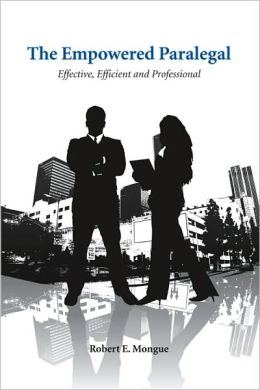 Empowered Paralegal : Effective, Efficient and Professional