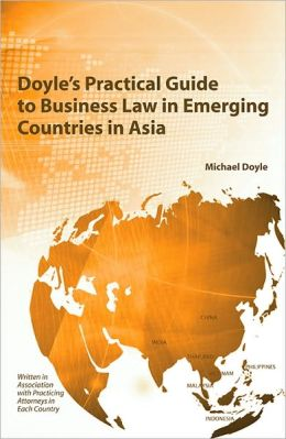Doyle's Practical Guide to Business Law in Emerging Countries in Asia