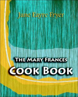 Mary Frances Cook Book: Or Adventures among the Kitchen People