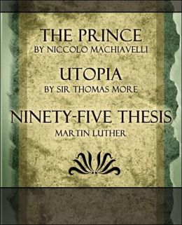 The Prince, Utopia, Ninety-Five Thesis