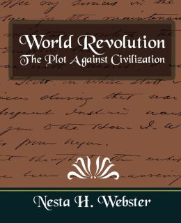 World Revolution The Plot Against Civilization (New Edition)
