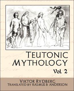 Teutonic Mythology Vol 2