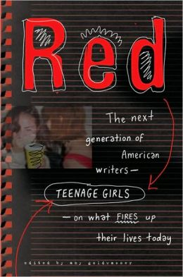 Red: The Next Generation of American Writers -- Teenage Girls -- On What Fires Up their Lives Today