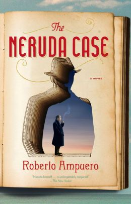 The Neruda Case: A Novel