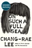 Book Cover Image. Title: On Such a Full Sea (Signed Book), Author: Chang-rae Lee