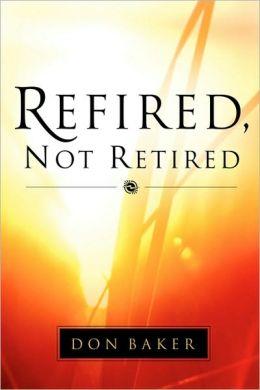 Refired, Not Retired