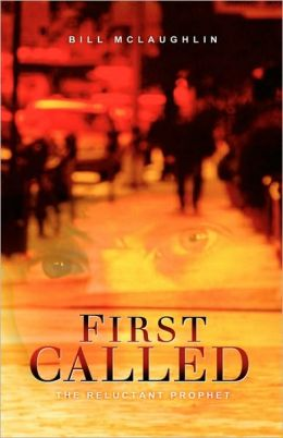 First Called: The Reluctant Prophet