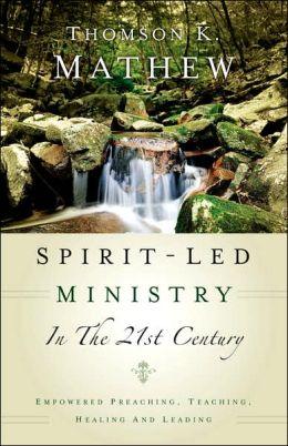 Spirit-Led Ministry In The 21st Century