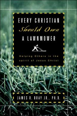 Every Christian Should Own A Lawnmower