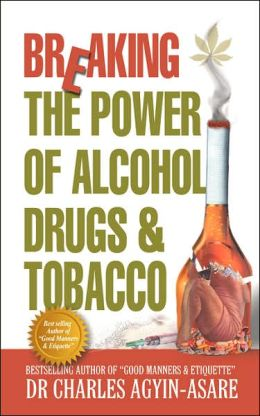 Breaking the Power of Alcohol, Drugs, and Tobacco
