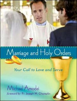 Marriage and Holy Orders, Student Edition: Your Call to Love and Serve