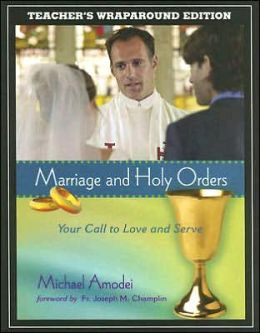 Marriage and Holy Orders, Teachers Warparound Edition: Your Call to Love and Serve