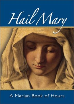 Hail Mary: A Marian Book of Hours