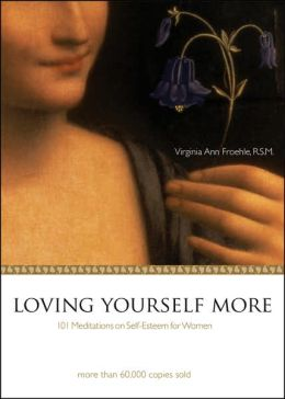 Loving Yourself More: 101 Meditations on Self-esteem for Women