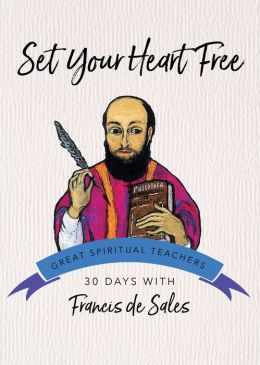 Set Your Heart Free (30 Days with a Great Spiritual Teacher Series)