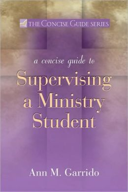 Concise Guide to Supervising a Ministry Student