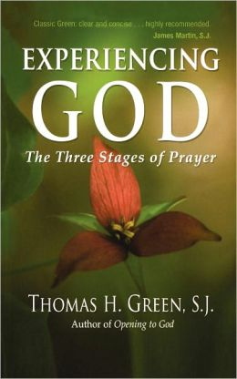 Experiencing God The Three Stages of Prayer