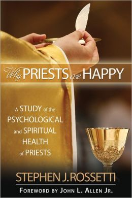 Why Priests Are Happy: A Study of the Psychological and Spiritual Health of Priests