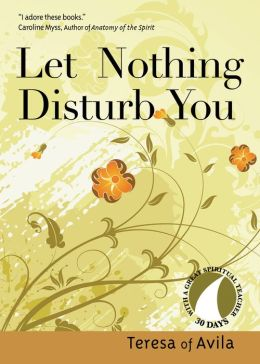 Let Nothing Disturb You (30 Days with a Great Spiritual Teacher Series)