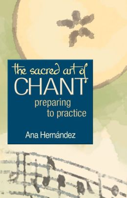 The Sacred Art of Chant: Preparing to Practice