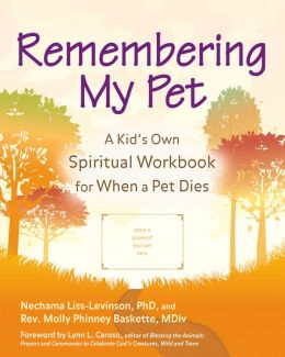 Remembering My Pet: A Kid's Own Spiritual Workbook for When a Pet Dies