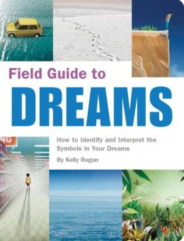 Dreams: How to Identify and Interpret the Symbols in Your Dreams