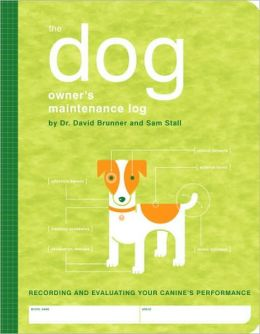 Dog Owner's Maintenance Log: Recording and Evaluating Your Canine's Performance