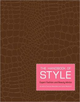 The Handbook of Style: Expert Fashion and Beauty Advice