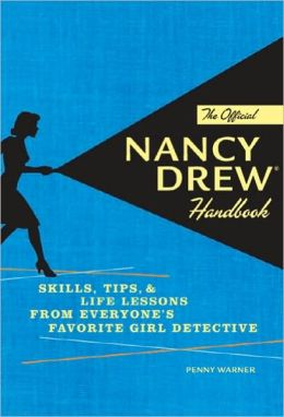 Official Nancy Drew Handbook: Skills, Tips, and Life Lessons from Everyone's Favorite Girl Detective