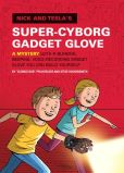 Book Cover Image. Title: Nick and Tesla's Super-Cyborg Gadget Glove:  A Mystery with a Blinking, Beeping, Voice-Recording Gadget Glove You Can Build Yourself, Author: Bob Pflugfelder