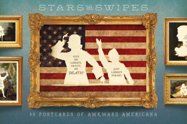 Stars and Swipes: 30 Postcards of Awkward Americana