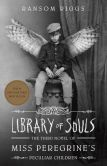 Book Cover Image. Title: Library of Souls:  The Third Novel of Miss Peregrine's Peculiar Children, Author: Ransom Riggs