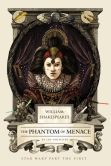 Book Cover Image. Title: William Shakespeare's The Phantom of Menace:  Star Wars Part the First, Author: Ian Doescher