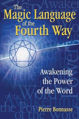 The Magic Language of the Fourth Way: Awakening the Power of the Word
