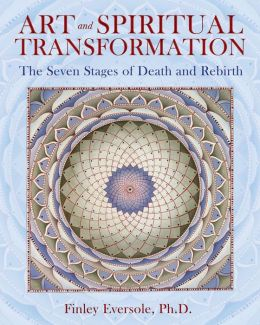 Art and Spiritual Transformation: The Seven Stages of Death and Rebirth
