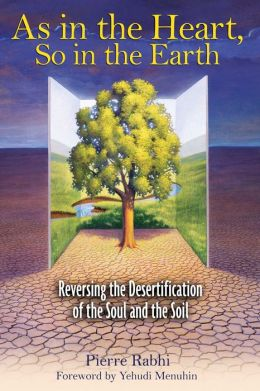 As in the Heart, So in the Earth: Reversing the Desertification of the Soul and the Soil