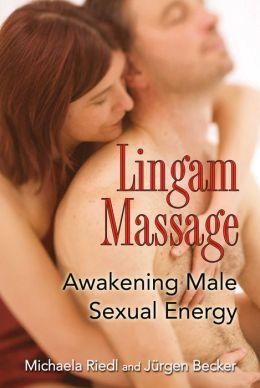 Lingam Massage: Awakening Male Sexual Energy